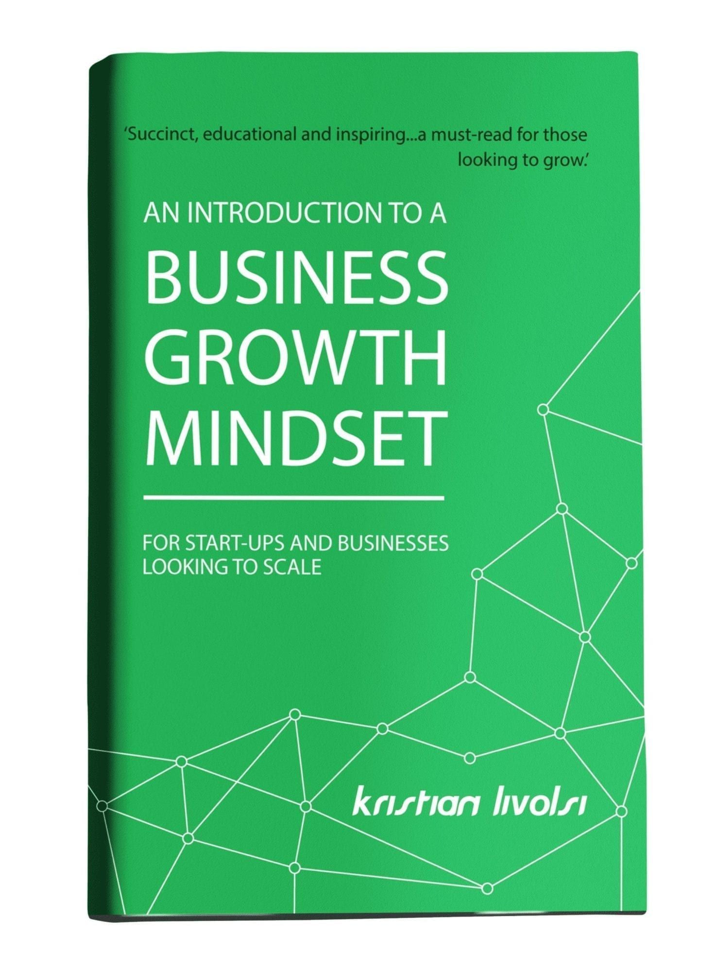 An introduction to business growth mindset by kristian livolsi